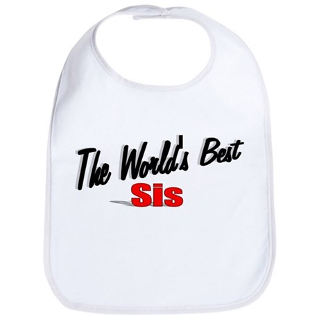 """The World's Best Sis"" Bib"