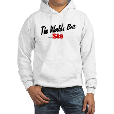 """The World's Best Sis"" Hooded Sweatshirt"
