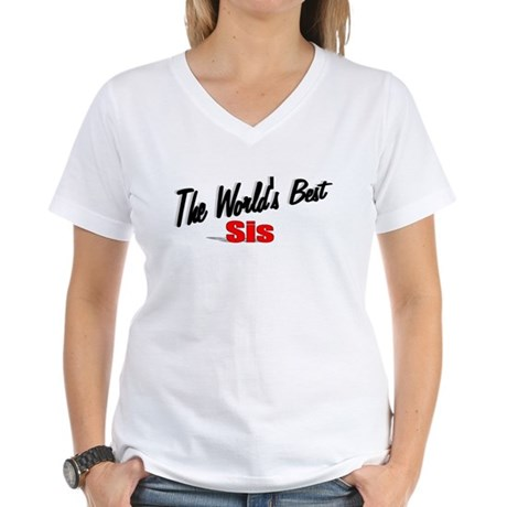 """The World's Best Sis"" Women's V-Neck T-Shirt"