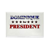DOMINIQUE for president Rectangle Magnet