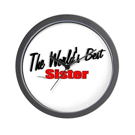 """The World's Best Sister"" Wall Clock"