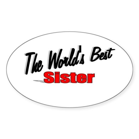 """The World's Best Sister"" Oval Sticker"