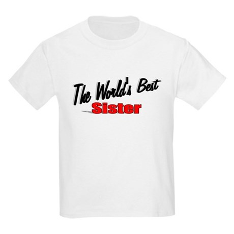 """The World's Best Sister"" Kids Light T-Shirt"