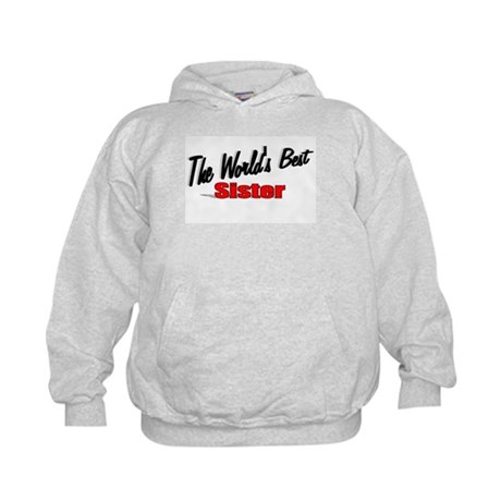 """The World's Best Sister"" Kids Hoodie"