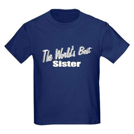 """The World's Best Sister"" Kids Dark T-Shirt"