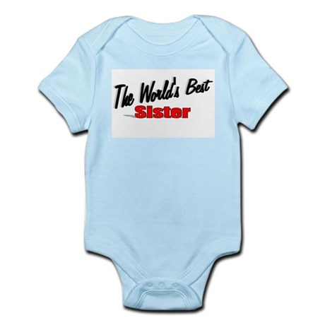 """The World's Best Sister"" Infant Bodysuit"