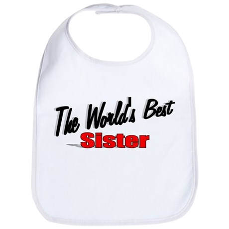 """The World's Best Sister"" Bib"