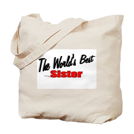 """The World's Best Sister"" Tote Bag"