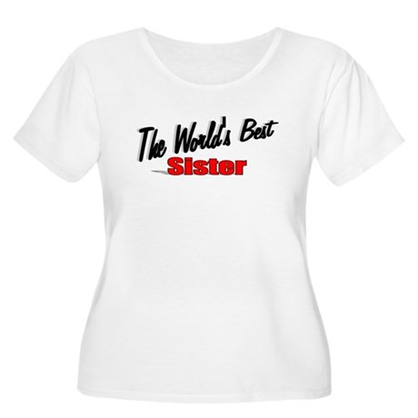 """The World's Best Sister"" Women's Plus Size Scoop"