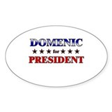 DOMENIC for president Oval Decal