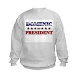 DOMENIC for president Sweatshirt