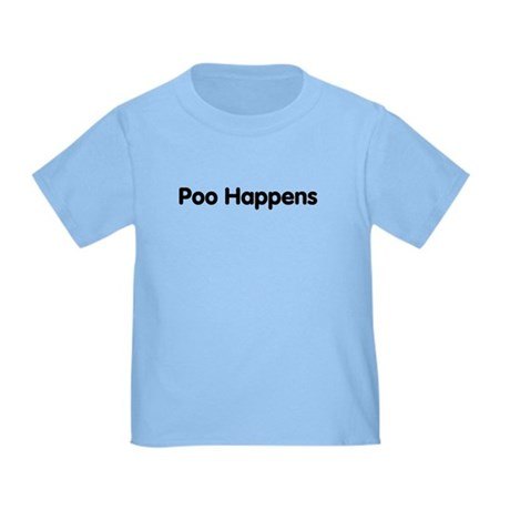 Poo Happens Toddler T-Shirt