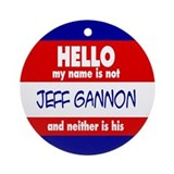 Hello... not Jeff Gannon Keepsake (Round)
