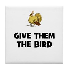 Give Them The Bird Tile Coaster