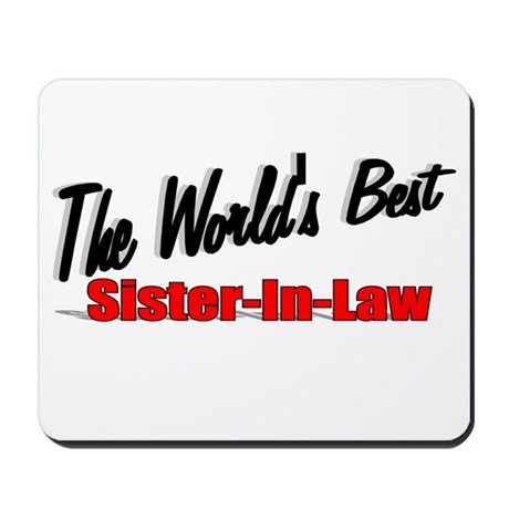 """The World's Best Sister-In-Law"" Mousepad"