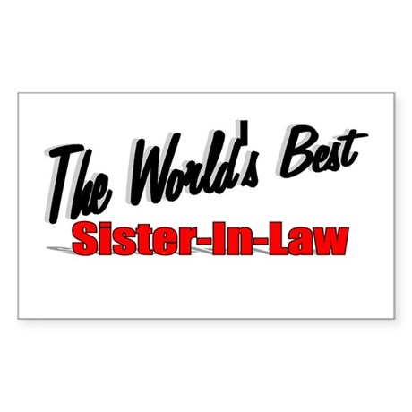 """The World's Best Sister-In-Law"" Sticker (Rectangu"