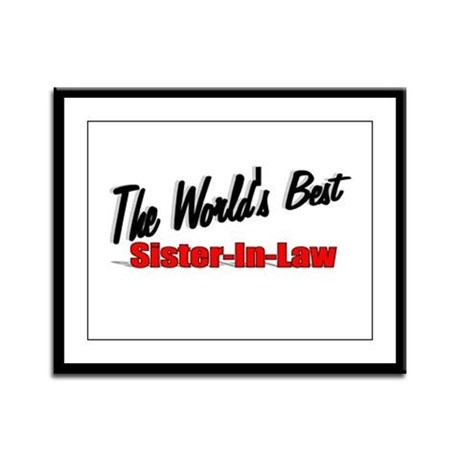 """The World's Best Sister-In-Law"" Framed Panel Prin"