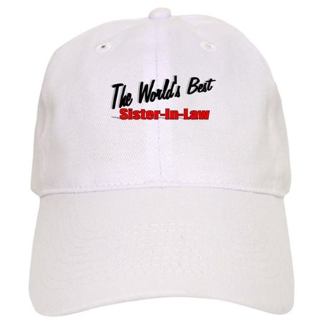 """The World's Best Sister-In-Law"" Cap"