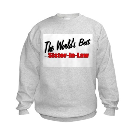 """The World's Best Sister-In-Law"" Kids Sweatshirt"