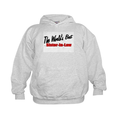"""The World's Best Sister-In-Law"" Kids Hoodie"