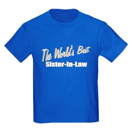 """The World's Best Sister-In-Law"" Kids Dark T-Shirt"