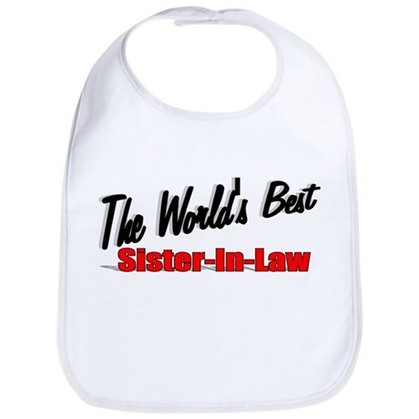 """The World's Best Sister-In-Law"" Bib"