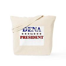 DENA for president Tote Bag