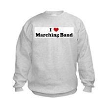 I Love Marching Band Sweatshirt