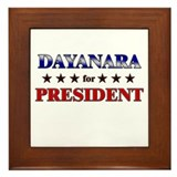 DAYANARA for president Framed Tile