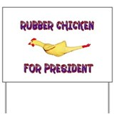 Rubber Chicken for President Yard Sign