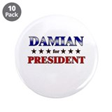 "DAMIAN for president 3.5"" Button (10 pack)"
