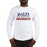 DALIA for president Long Sleeve T-Shirt