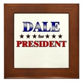 DALE for president Framed Tile