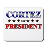 CORTEZ for president Mousepad