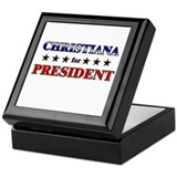 CHRISTIANA for president Keepsake Box
