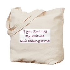 Quit Talking Tote Bag