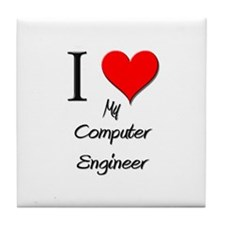 I Love My Computer Engineer Tile Coaster