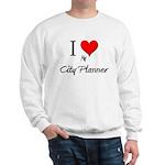 I Love My City Planner Sweatshirt