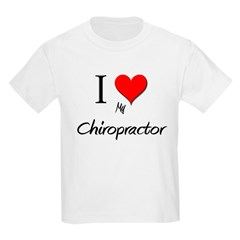 I Love My Chiropractor Kids Light T-Shirt