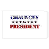 CHAUNCEY for president Rectangle Decal