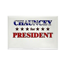 CHAUNCEY for president Rectangle Magnet