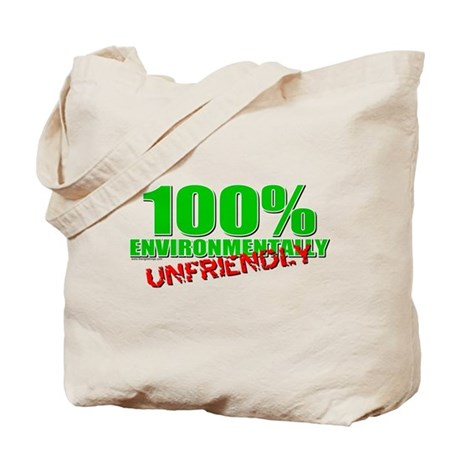 100% Environmentally Unfriend Tote Bag