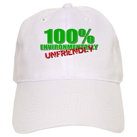 100% Environmentally Unfriend Cap
