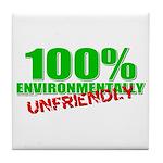 100% Environmentally Unfriend Tile Coaster