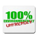 100% Environmentally Unfriend Mousepad