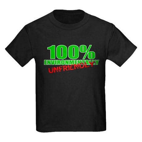 100% Environmentally Unfriend Kids Dark T-Shirt
