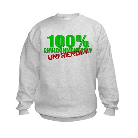 100% Environmentally Unfriend Kids Sweatshirt