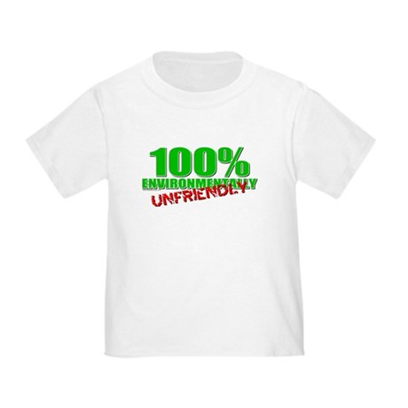 100% Environmentally Unfriend Toddler T-Shi