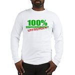 100% Environmentally Unfriend Long Sleeve T-Shirt
