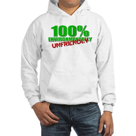 100% Environmentally Unfriend Hooded Sweatshirt